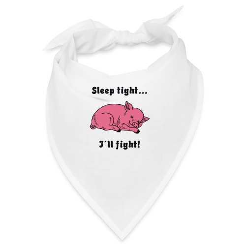 Sleep tight - I´ll fight! - Bandana