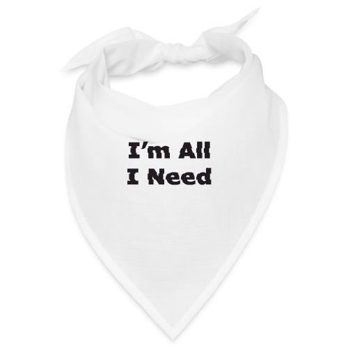 I'm All I Need - Bandana