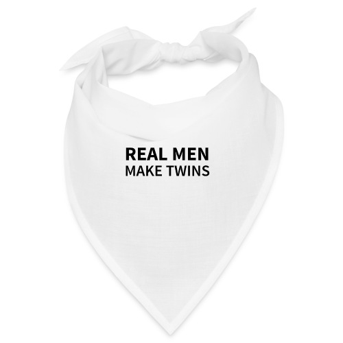Real Men make Twins - Bandana