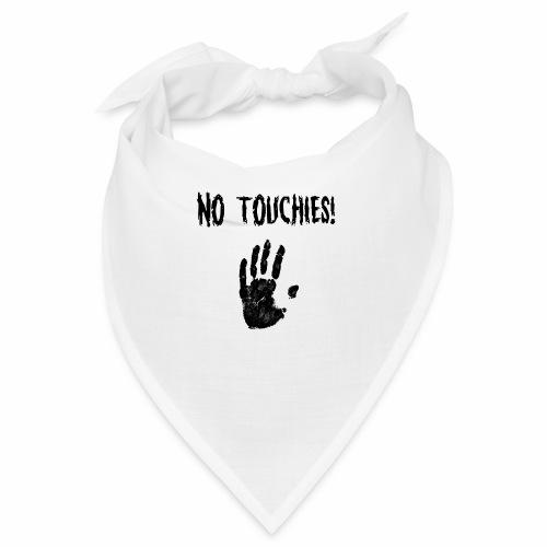 No Touchies in Black 1 Hand Below Text - Bandana