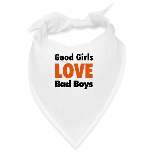 good girls love bad boys - Bandana