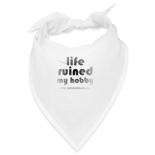 life ruined my hobby faded - Bandana