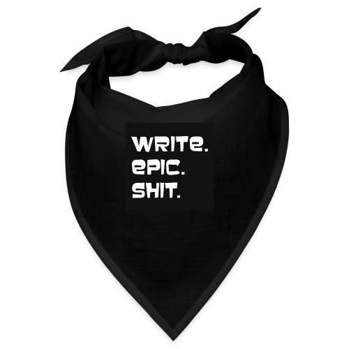 Write epic shit schwarz-weiß - Bandana