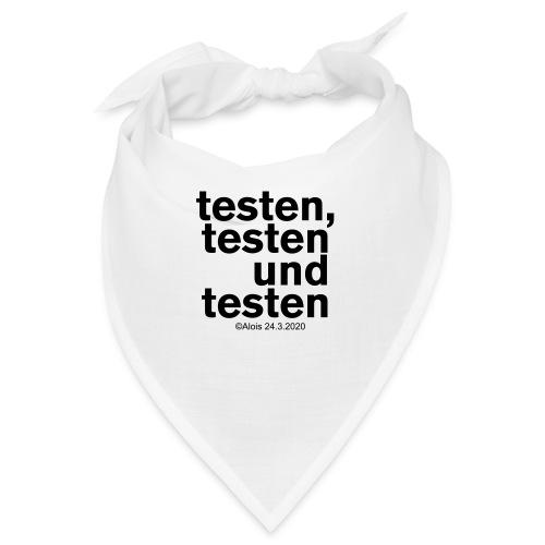 Testen in Zeiten der Krise!!! - Bandana