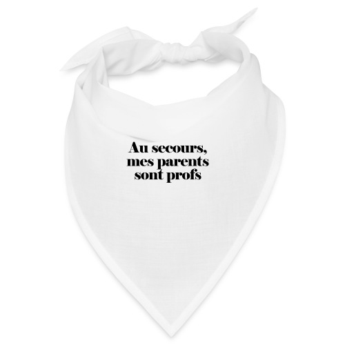 Mes parents sont profs - Bandana