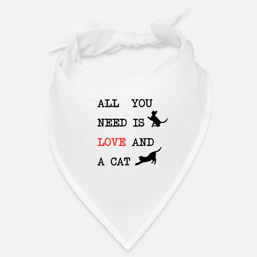 All You Need is Love and a Cat - Bandana