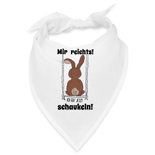 Mir reichts ich geh jetzt schaukeln Hase Kaninchen - Bandana