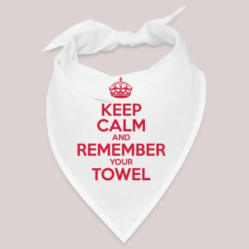 Keep Calm and Remember your Towel | nerd | hipster - Bandana