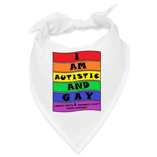 Autistic and Gay | Funny Quote - Bandana