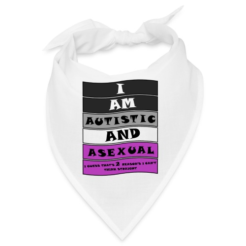Autistic and Asexual | Funny Quote - Bandana