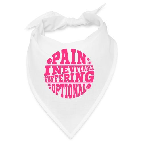 Pain is Inevitable Suffering is Optional (Hockey) - Bandana