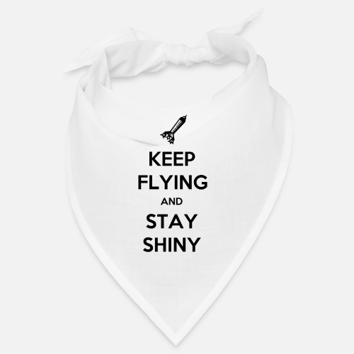 Keep Flying and Stay Shiny - Bandana