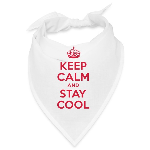 KEEP CALM and STAY COOL - Bandana