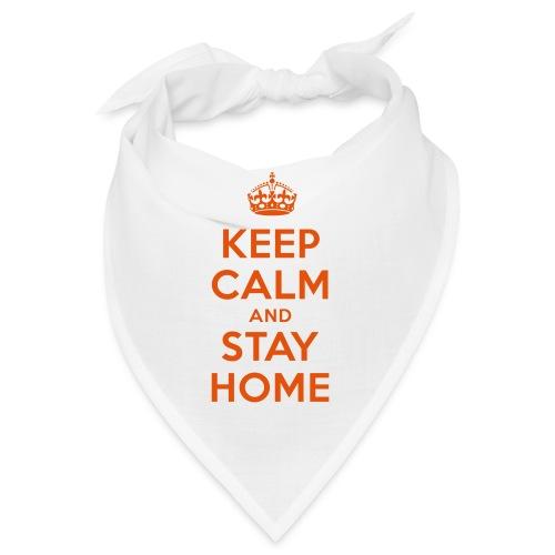 KEEP CALM and STAY HOME - Bandana