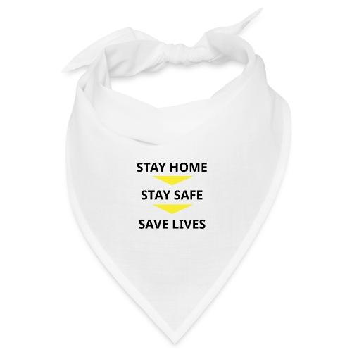 Stay Home, Stay safe, save lives. - Bandana