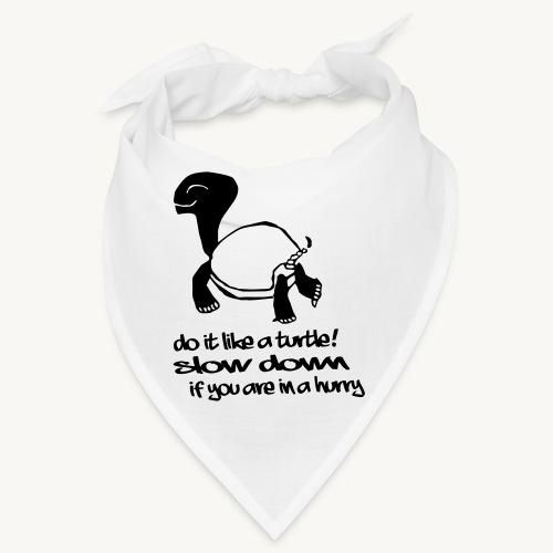 Mach es wie eine Schildkröte - Bandana