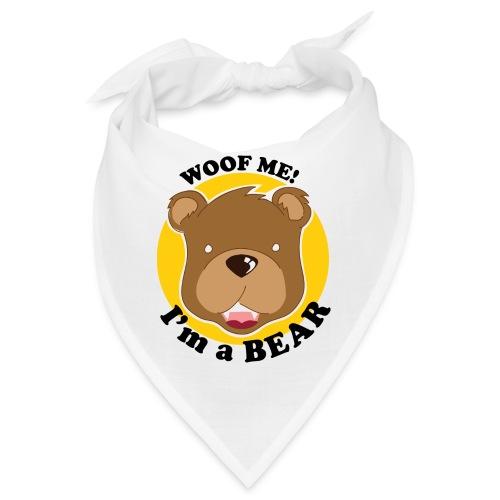 Woof me! I'm a bear! - Bandana