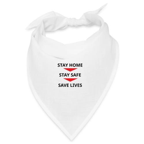 Stay home, stay safe, save lives - Bandana