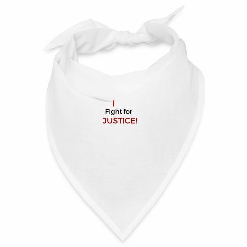I fight for Justice design - Bandana
