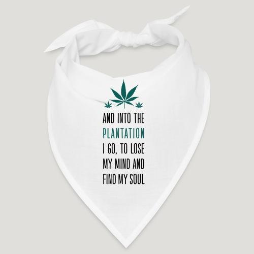 Cannabis Into the forest i go Gras Hanf Canna Dope - Bandana