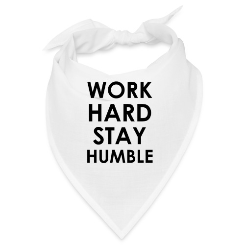 WORK HARD STAY HUMBLE schwarze Schrift - Bandana