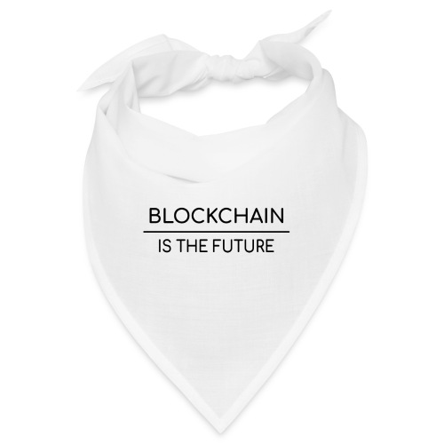 Blockchain is the future - Bandana