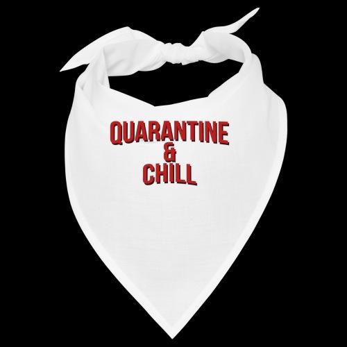 Quarantine & Chill Corona Virus COVID-19 - Bandana