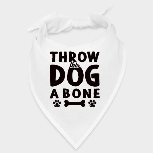 THROW THIS DOG A BONE - Bandana