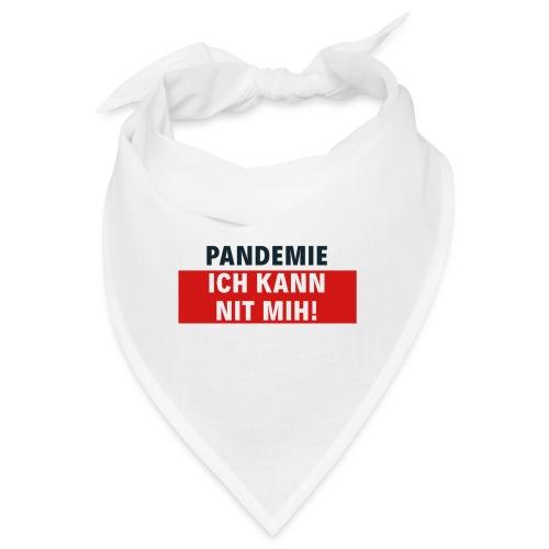 Pandemie ich kann nit mih! - Bandana