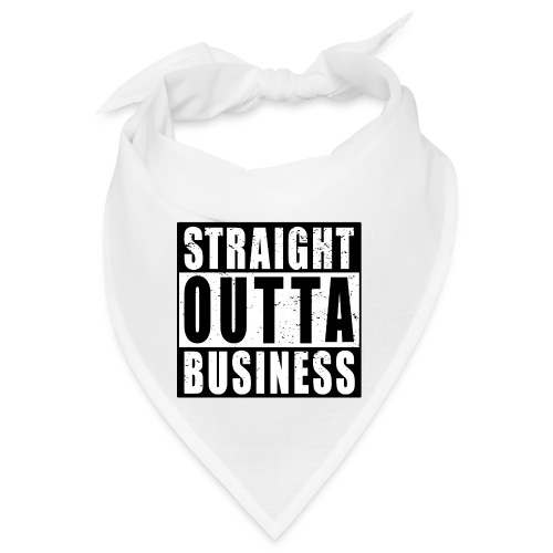 Straight outta Business out of Business Feierabend - Bandana