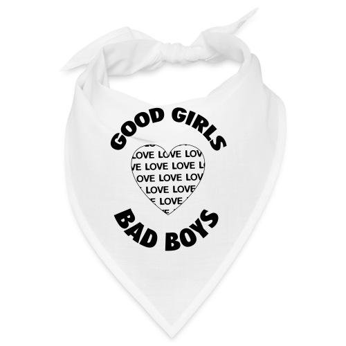 good girls love bad boys 400 - Bandana