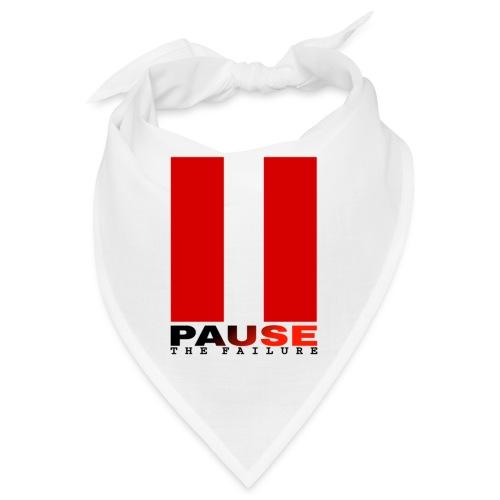 PAUSE THE FAILURE - Bandana