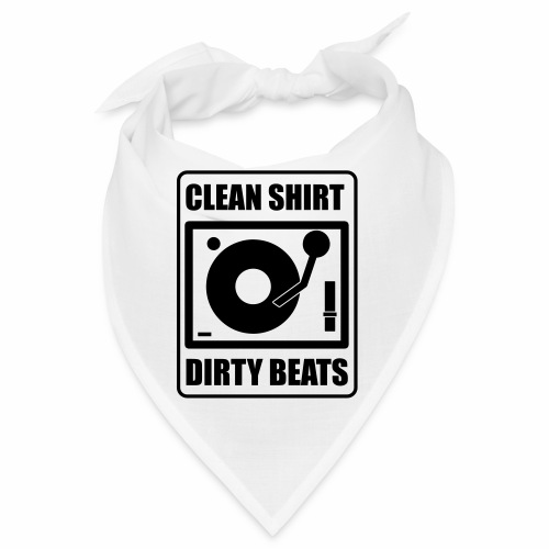 Clean Shirt Dirty Beats - Bandana