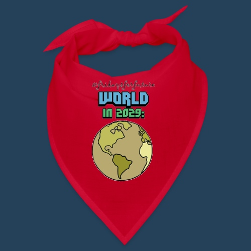 World in 2029 #fridaysforfuture #timetravelcontest - Bandana
