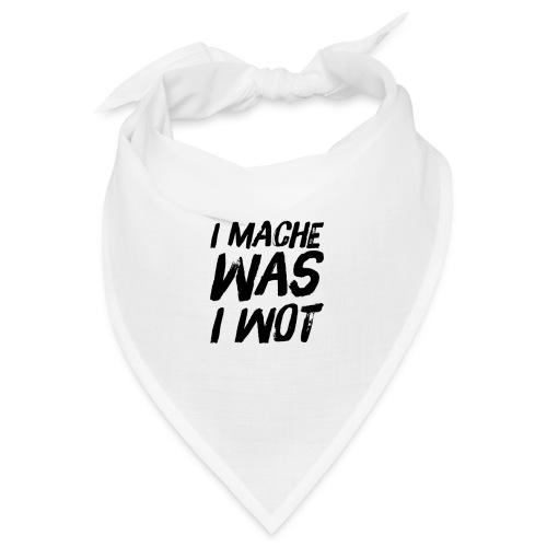 I MACHE WAS I WOT - Schweizerdeutsch Slogan - Bandana