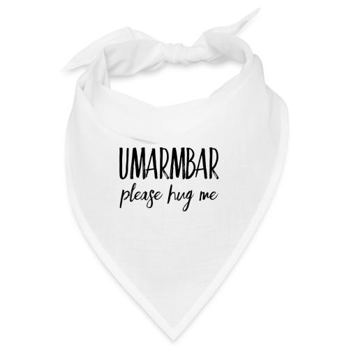 UMARMBAR - please hug me - Bandana