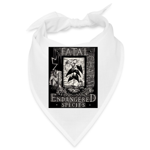 fatal charm - endangered species - Bandana