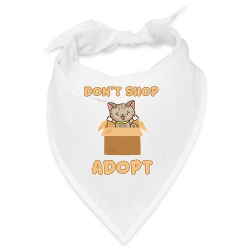 ADOBT DONT SHOP - Adoptieren statt kaufen - Bandana