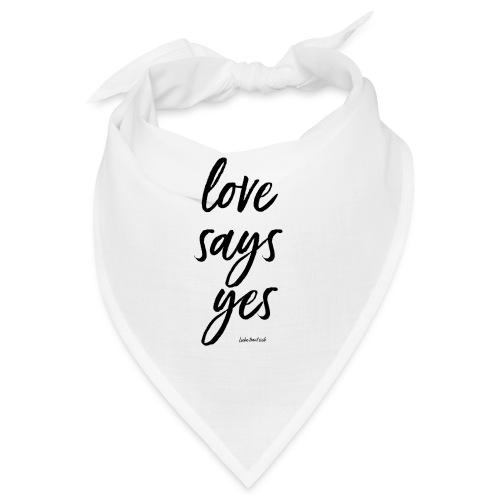 Love says yes diagonal schwarz - Bandana