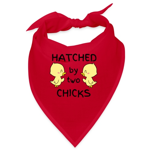 Hatched By Two Chicks - Bandana