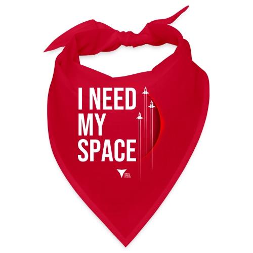 I need my space - Bandana