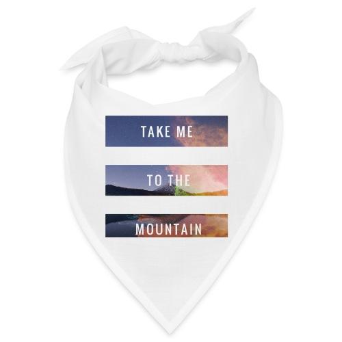 Take me to the mountain - Bandana