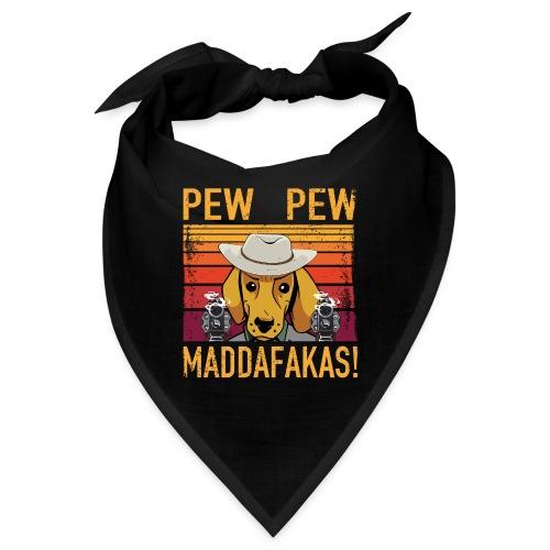 PEW PEW Maddafakas! Dackel Cowboy Vintage funny - Bandana