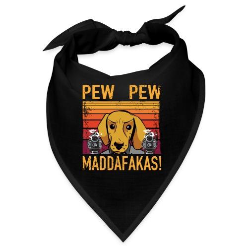 PEW PEW Maddafakas! Dackel Hund Vintage funny - Bandana