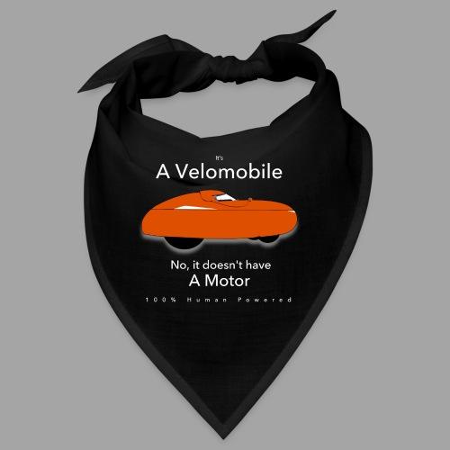 it's a velomobile white text - Bandana