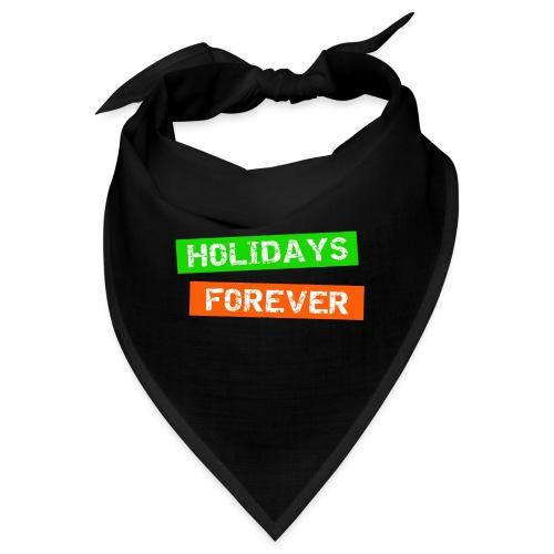 holidays forever - für immer Urlaub - Bandana