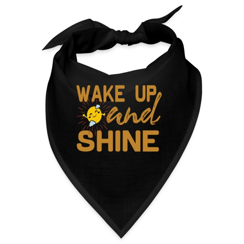WAKE UP and SHINE - Wache auf und Leuchte - Bandana