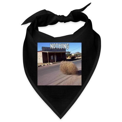 NOTHING - Bandana