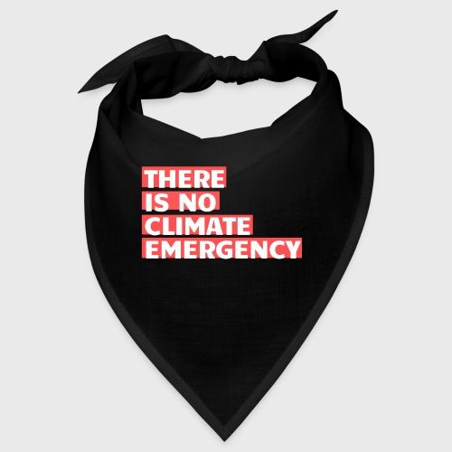 There is no climate emergency - Bandana