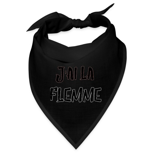 J'ai la FLEMME - Bandana